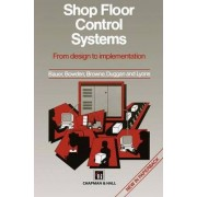 Shop Floor Control Systems by A. Bauer