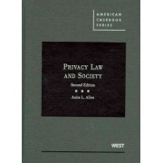 Privacy Law and Society by Anita Allen