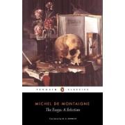 The Essays: A Selection by Michel Eyquem De Montaigne