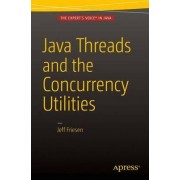 Java Threads and the Concurrency Utilities by Jeff Friesen