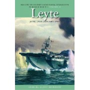 History of United States Naval Operations in World War II: Leyte, June 1944 - January 1945 v. 12 by Samuel Eliot Morison