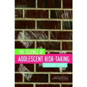 The Science of Adolescent Risk-Taking by Committee on the Science of Adolescence