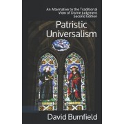 Patristic Universalism: An Alternative to the Traditional View of Divine Judgment