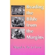 Reading the Bible from the Margins by Miguel A. de La Torre