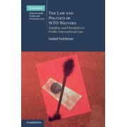The Law and Politics of WTO Waivers by Isabel Feichtner