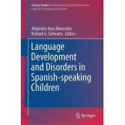 Language Development and Disorders in Spanish-Speaking Children by Alejandra Auza Benavides