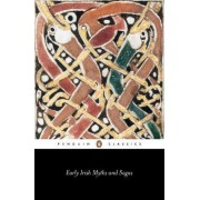 Early Irish Myths and Sagas by Jeffrey Gantz