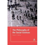 The Philosophy of the Social Sciences by Robert C. Bishop