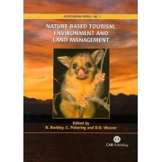 Nature-based Tourism, Environment and Land Managemen by Ralf Buckley