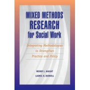 Mixed Methods Research for Social Work by Wendy Haight