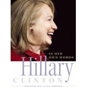 Hillary Clinton in Her Own Words by Lisa Rogak