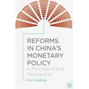 Reforms in China's Monetary Policy 2015 by Guofeng Sun