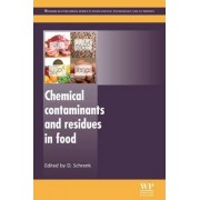 Chemical Contaminants and Residues in Food by Dieter Schrenk