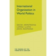 International Organisation in World Politics by David Armstrong