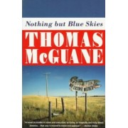Nothing but Blue Skies by McGuane