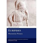 Euripides: Phoenician Women by Elizabeth M. Craik