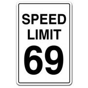 Speed Limit 69 Sign Gag Novelty Gift Funny Driving Car Racing Fast Driver Race