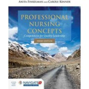 Professional Nursing Concepts: Competencies for Quality Leadership by Anita Finkelman