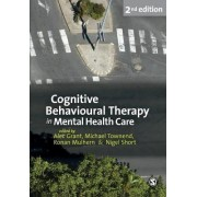 Cognitive Behavioural Therapy in Mental Health Care by Michael Townend