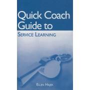 Quick Coach Guide to Service Learning by Ellen Hajek