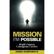 Mission I'm Possible: Bright Futures; Courageous Careers