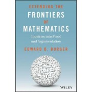 Extending the Frontiers of Mathematics by Edward B. Burger