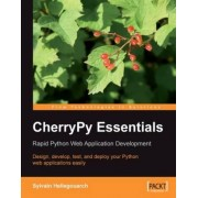 CherryPy Essentials: Rapid Python Web Application Development by Sylvain Hellegouarch