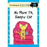 No More TV, Sleepy Cat: Level 1 by Elliott Kreloff