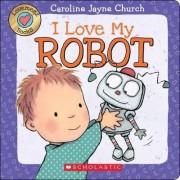 Lovemeez: I Love My Robot by Caroline Jayne-Church