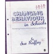 Changing Behaviour in Schools by Sue Roffey