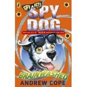Spy Dog: Brainwashed by Andrew Cope