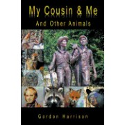 My Cousin & Me: And Other Animals
