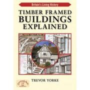 Timber-Framed Building Explained by Trevor Yorke