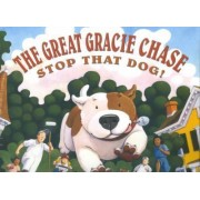 The Great Gracie Chase: Stop That Dog! by Cynthia Rylant