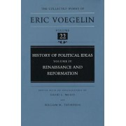 History of Political Ideas: Renaissance and Reformation v. 4 by Eric Voegelin