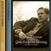 Quite Early One Morning (and Other Memories) by Dylan Thomas