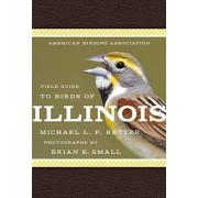 American Birding Association Field Guide to Birds of Illinois by Brian E. Small
