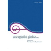Commutative Algebra and Algebraic Geometry by Freddy Van Oystaeyen