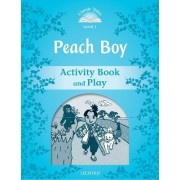Classic Tales Second Edition: Level 1: Peach Boy Activity Book & Play by Sue Arengo