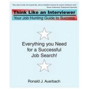 Think Like an Interviewer by Ronald J Auerbach