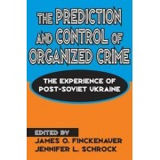 The Prediction and Control of Organized Crime by Jennifer Schrock