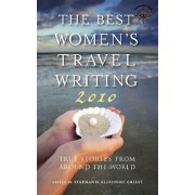 The Best Women's Travel Writing 2010 by Stephanie Elizondo Griest