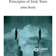 Principles of Irish Torts by John Healy