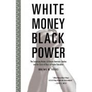 White Money/black Power by Noliwe M. Rooks