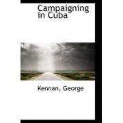 Campaigning in Cuba by Kennan George