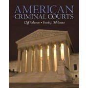 American Criminal Courts by Cliff Roberson