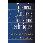 Financial Analysis Tools and Techniques: A Guide for Managers