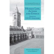 Human Life, Action and Ethics by G. E. M. Anscombe