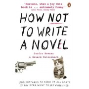 Howard Mittelmark How NOT to Write a Novel: 200 Mistakes to avoid at All Costs if You Ever Want to Get Published
