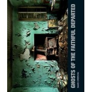 Ghosts of the Faithful Departed by David Creedon